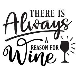 aways a reason for wine