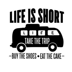life is short take the trip
