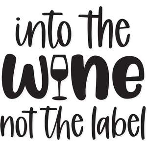into the wine not the label