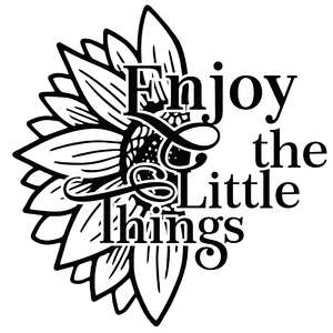 enjoy the little things sunflower quote