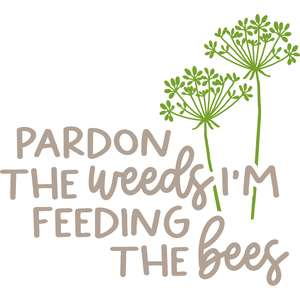 pardon the weeds I am feeding the bees
