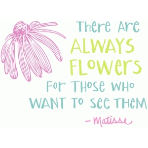 always flowers quote