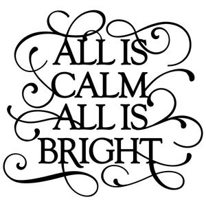 flourish phrase - all is calm all is bright