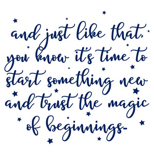 trust the magic of beginnings quote