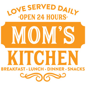 mom's kitchen love served daily