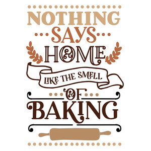 nothing says home like the smell of baking