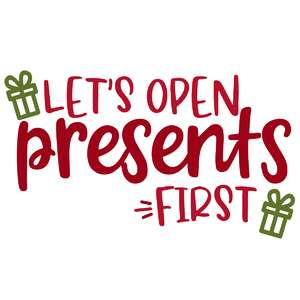 open presents first