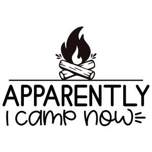 apparently i camp now