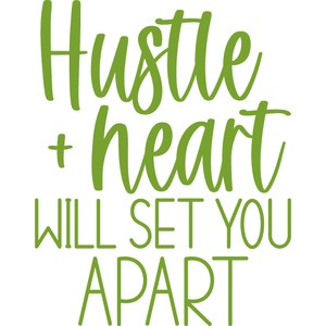 hustle + heart will set you apart