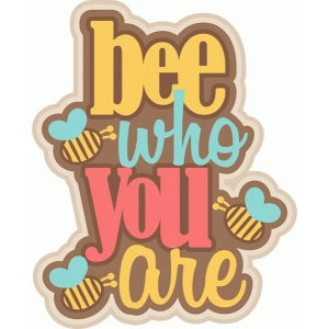 bee who you are title