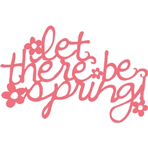 cute let there be spring phrase