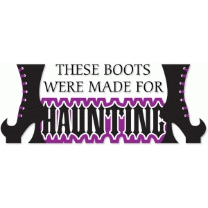 these boots are made for haunting