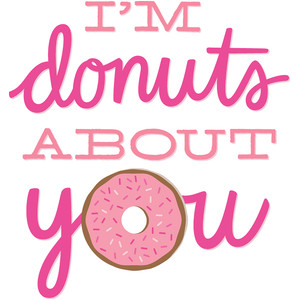 i'm donuts about you