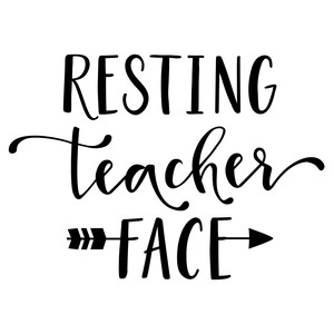 resting teacher face phrase