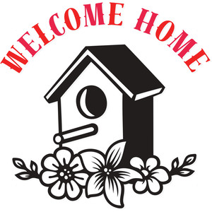 welcome home birdhouse