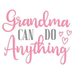 grandma can do anything