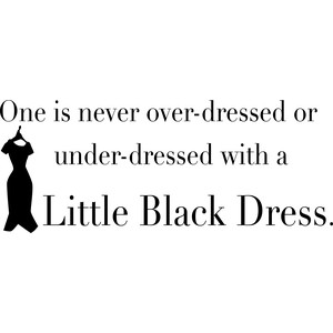 one is never over-dressed