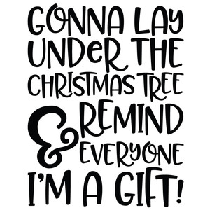 gonna lay under the christmas tree funny quote
