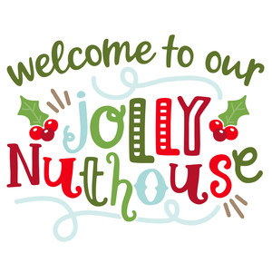 welcome to our jolly nuthouse