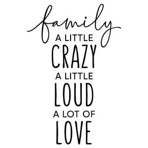 family - a little crazy phrase