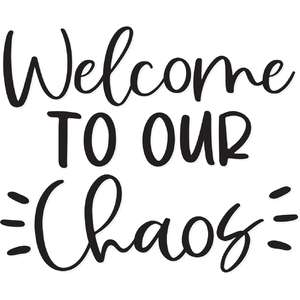 welcome to our chaos
