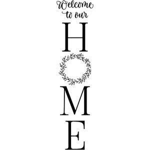 welcome to our home - vertical design
