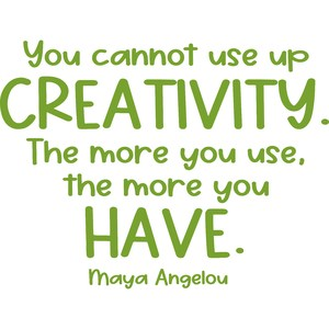 you cannot use up creativity