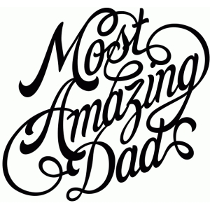 most amazing dad