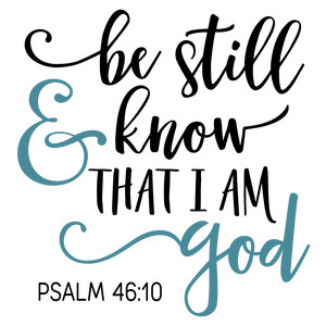 be still & know i am god phrase