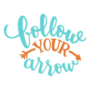 follow your arrow phrase