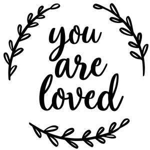 you are loved phrase
