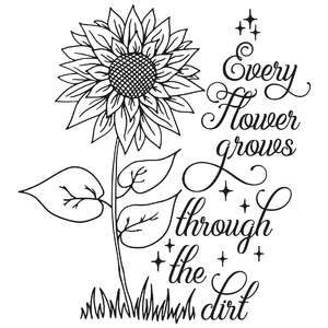 every flower grows through the dirt sunflower quote