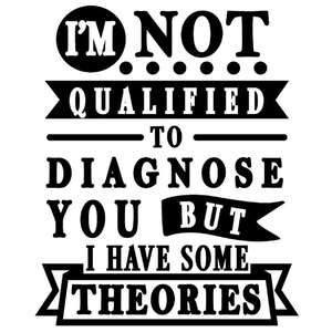 not qualified diagnose you
