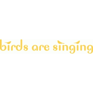 birds are singing