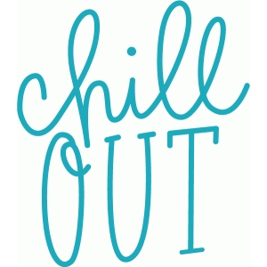 chill out hand lettered phrase
