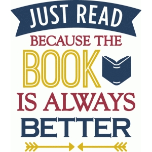 read: book always better phrase