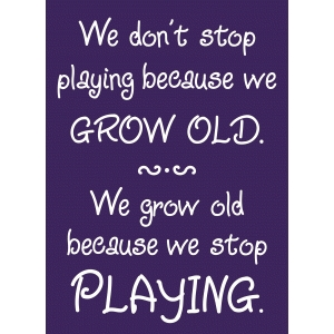 grow old playing