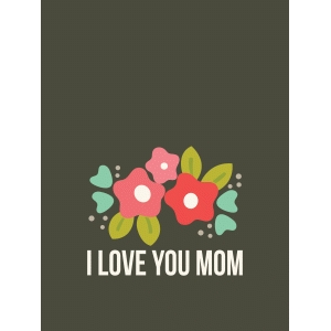 i love you mom 3x4 quote card