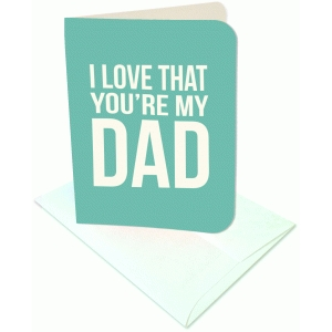 i love that you're my dad a2 card