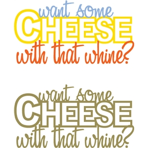 cheese with whine phrase
