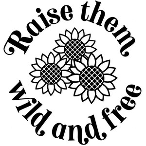 raise them wild and free