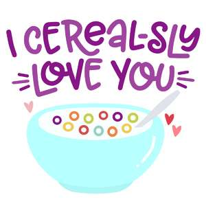 cerealsly love you