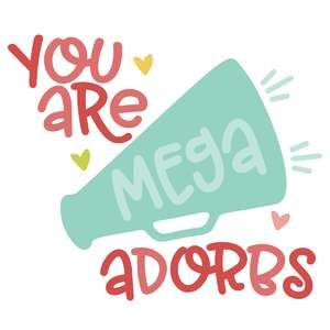 you are mega adorbs