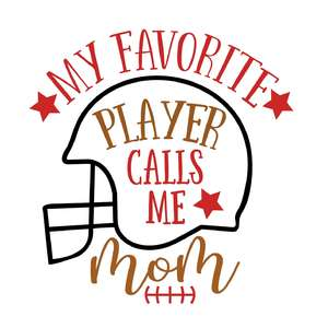 my favorite player calls me mom