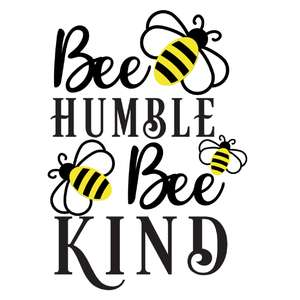 bee humble bee kind