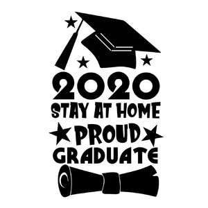 2020 stay at home proud graduate