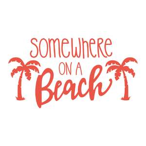 somewhere on a beach phrase