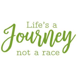 life's a journey not a race