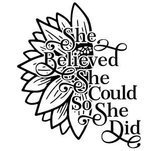 she believed she could so she did sunflower quote