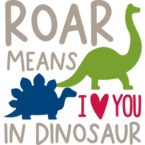 roar means i love you in dinosaur